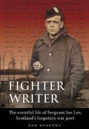 image of Fighter Writer: The Eventful Life of Sergeant Joe Lee, Scotland's Forgotten War Poet