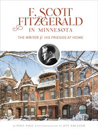 F. Scott Fitzgerald in Minnesota: The Writer and His Friends at Home