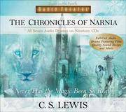 image of The Chronicles of Narnia: Never Has the Magic Been So Real (Radio Theatre) [Full Cast Drama]