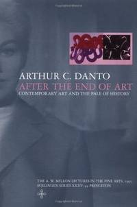 After the End of Art by Danto, Arthur C - 1998-11-09