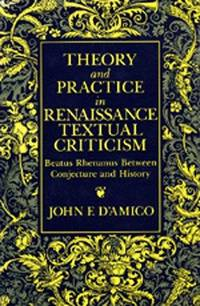 Theory & Practice in Renaissance Textual Criticism: Beatus Rhenanus Between Conjecture and History