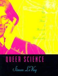 Queer Science: The Use and Abuse of Research into Homosexuality