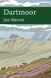 Collins New Naturalist Library: Dartmoor (The New Naturalist Library)