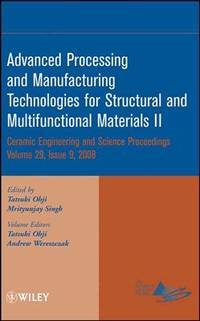 Advanced Processing and Manufacturing Technologies for Structural and Multifunctional Materials...