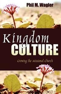 Kingdom Culture [Paperback] Wagler, Phil M