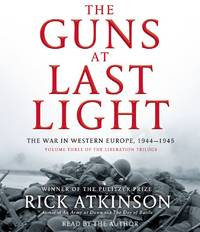 The Guns at Last Light: The War in Western Europe, 1944-1945 (Liberation Trilogy) (Audio CD)