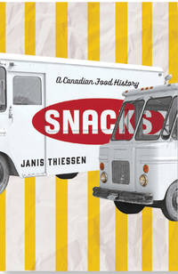 Snacks; A Canadian Food History