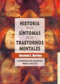 Historia de los síntomas de los trastornos mentales. La psicopatología descriptiva...