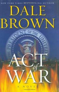 Act of War: A Novel by  Dale Brown - from Books and More by the Rowe (SKU: 18-3H0060752998)