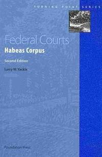 Federal Courts: Habeas Corpus, 2d (Turning Point Series) by  Larry Yackle - Paperback - from More Than Words Inc. and Biblio.com