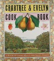 Crabtree & Evelyn Cookbook: A Book of Light Meals and Small Feasts