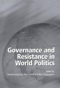 Governance and Resistance in World Politics by  Editors  and Bice Maiguashca - Paperback - 2003 - from Kadriin Blackwell and Biblio.com