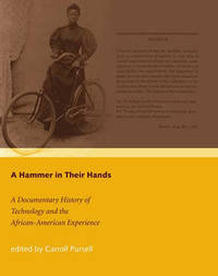 A Hammer in Their Hands : A Documentary History of Technology and the African-American Experience