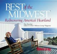 Best Of The Midwest : Rediscovering America's Heartland
