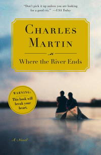 Where the River Ends: A Novel by  Charles Martin  - Paperback  - 1st  - from BooksRun (SKU: 0767926994-7-1-10)