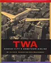 TWA : Kansas City's Hometown Airline
