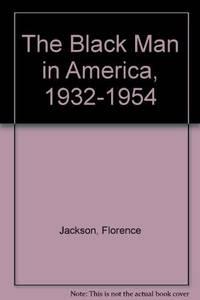 THE BLACK MAN IN AMERICA 1932-1954