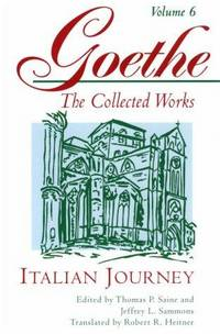 Italian Journey (Goethe: The Collected Works, Vol. 6) (v. 6)