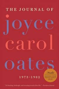 The Journal of Joyce Carol Oates: 1973-1982 by  Joyce Carol Oates - Paperback - 2008-10-14 - from academybooks and Biblio.com