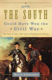 image of How the South Could Have Won the Civil War: The Fatal Errors That Led to Confederate Defeat