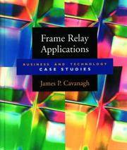 Frame Relay Applications (Morgan Kaufmann Series in Networking) by Cavanagh, Jim - 1997