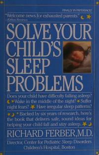 Solve Your Child's Sleep Problems by  Richard Ferber - Paperback - 1986-04-17 - from Gulf Coast Books (SKU: 0671620991-3-19013841)