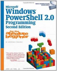 Microsoft Windows Powershell 20 Programming For the Absolute Beginner, 2nd Edition