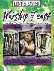 image of Worship Feast - Lent_Easter: Complete Worship Outlines for Lent and Easter