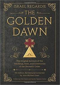 GOLDEN DAWN: The Original Account Of The Teachings, Rites & Ceremonies Of The Hermetic Order (H) (7th edition)