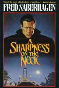A Sharpness on the Neck (The Dracula series) by  Fred Saberhagen - 1st Edition - 1996 - from Maxwell's House of Books (SKU: 044191)