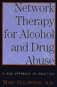 Network Therapy for Alcohol and Drug Abuse: A New Approach in Practice