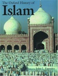 The Oxford History of Islam by John L. Esposito - Hardcover - January 1999 - from Firefly Bookstore and Biblio.com