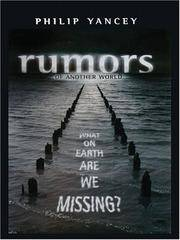 Rumors of Another World: What on Earth Are We Missing? (Christian Softcover Originals) by Philip Yancey - Paperback - 2006-04 - from Ergodebooks and Biblio.com