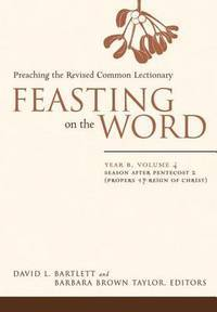 image of Feasting on the Word: Preaching the Revised Common Lectionary, Year B: Vol 4