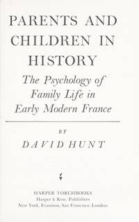 Parents & Children in History: The Psychology of Family Life in Early Modern France