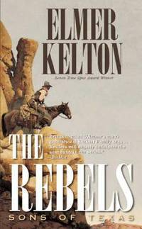 The Rebels: Sons of Texas by  Elmer Kelton - Paperback - 2008-11-04 - from Vada's Book Store and Biblio.co.uk