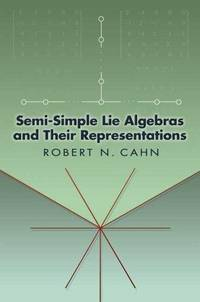 Semi-Simple Lie Algebras and Their Representations (Dover Books on Mathematics)