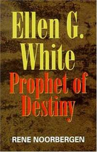 Ellen G. White: Prophet of Destiny
