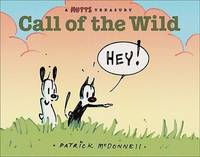 Call of the Wild: A MUTTS Comic Strip Treasury (Volume 17)