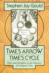 image of Time's Arrow, Time's Cycle: Myth and Metaphor in the Discovery of Geological Time (The Jerusalem-Harvard Lectures)