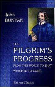 image of The Pilgrim's Progress from This World to That Which Is to Come: Delivered under the Similitude of a Dream. In Two Parts. With Two Hundred and Seventy Engravings, from Entirely New Designs