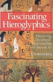 Fascinating Hieroglyphics: Discovering, Decoding & Understanding the Ancient Art
