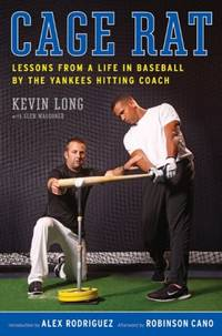 Cage Rat: Lessons from a Life in Baseball by the Yankees Hitting Coach