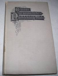 Grunows grammatisches Nachschlagebuch : ein Wegweiser für jedermann durch die Schwierigkeiten der deutschen Grammatik und des deutschen Stils