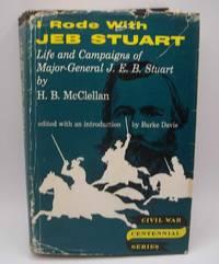 I Rode with Jeb Stuart: Life and Campaigns of Major General J.E.B. Stuart (Civil War Centennial...