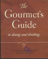 GOURMET'S GUIDE to dining and drinking: Exotic inspirations for gastronomic delights both liquid and solid, compiled with the assistance of Gourmet Magazine, The.