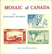image of MOSAIC OF CANADA ON POSTAGE STAMPS: A PICTORIAL GLIMPSE AT CANADA'S HISTORY.