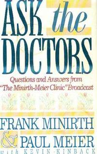 Ask the Doctors : Questions and Answers from The Minirth-Meier Clinic Radio Broadcast