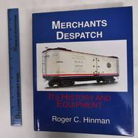 image of Merchants Despatch: Its History And Equipment