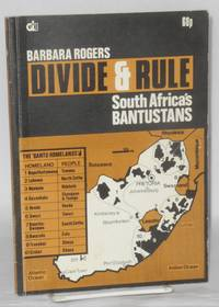 image of Divide & rule; South Africa's Bantustans